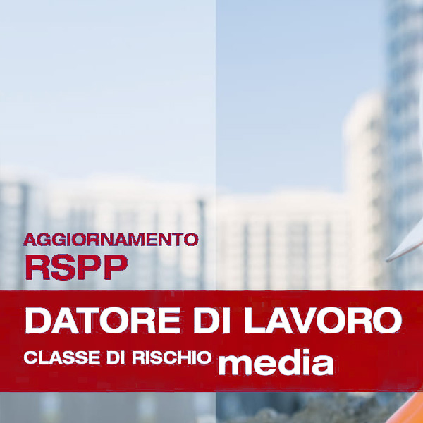 Corso di Formazione per RSPP Datore di Lavoro Rischio Medio